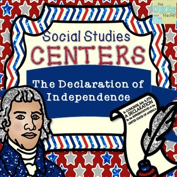 The Declaration of Independence: Social Studies Centers
