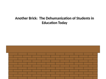 The Dehumanization of Students in Education Today POWERPOINT