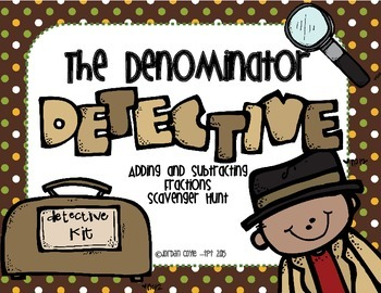 Fractions: The Denominator Detective! Adding and Subtracti