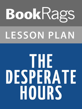 The Desperate Hours Lesson Plans
