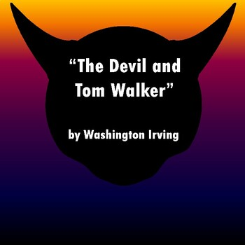 """The Devil and Tom Walker"" by Washington Irving: Text, Que"