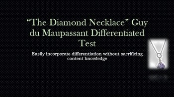"""""""The Diamond Necklace"""" Guy du Maupassant Differentiated Test"""