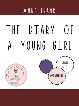 The Diary of a Young Girl Anne Frank Webquest