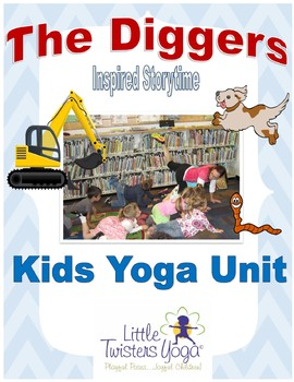 """""""The Diggers"""" Storytime Yoga Lesson"""