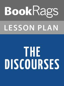 The Discourses Lesson Plans