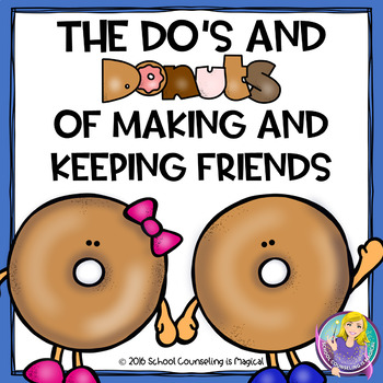 The Do's and Donut's of Making and Keeping Friends