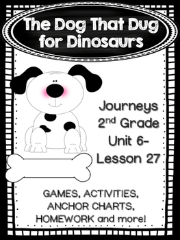 The Dog That Dug for Dinosaurs Journeys 2nd Grade (Unit 6