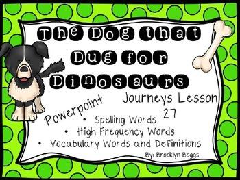 The Dog that Dug for Dinosaurs Powerpoint - Second Grade J
