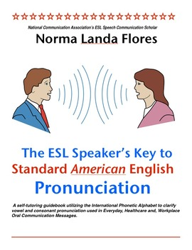 The ESL Speaker's Key to Standard American English Pronunciation