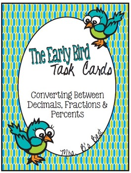 The Early Bird Task Cards:  Converting Between Decimals, F