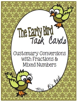 The Early Bird Task Cards:  Customary Conversions - Fracti