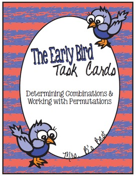 The Early Bird Task Cards: Determining Combinations & Work