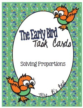 The Early Bird Task Cards:  Solving Proportions