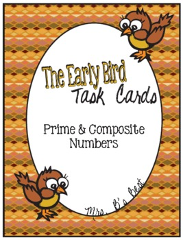 The Early Bird Task Cards for Identifying Prime and Compos