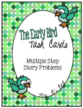 The Early Bird Task Cards for Solving Multiple Step Story
