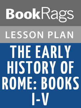 The Early History of Rome: Books I-V Lesson Plans