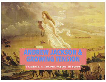 The Early Republic: Andrew Jackson & Growing Tension PowerPoint