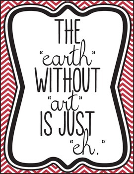 """The Earth Without Art is Just """"eh"""" Poster"""