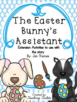 The Easter Bunny's Assistant by Thomas - Literature Unit