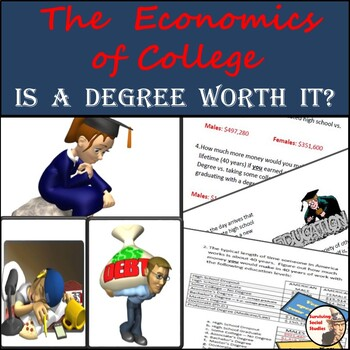 The Economics of College -- Is a Degree Worth It?