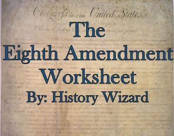 The Eighth Amendment Internet Worksheet