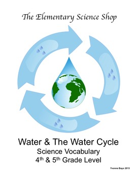 Water and the Water Cycle: The Elementary Science Shop Grades 4-5