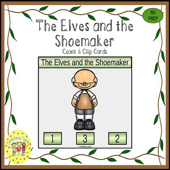 The Elves and the Shoemaker Fairy Tales Count and Clip Task Cards