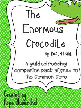 The Enormous Crocodile Guided Reading Companion Packet
