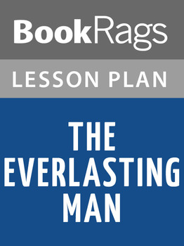 The Everlasting Man Lesson Plans