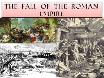 The Fall of the Roman Empire - Mini Unit