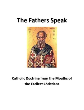 The Fathers Speak: Catholic Theology from the Mouths of th