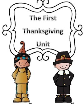 The First Thanksgiving Unit: Social Studies and Reading In