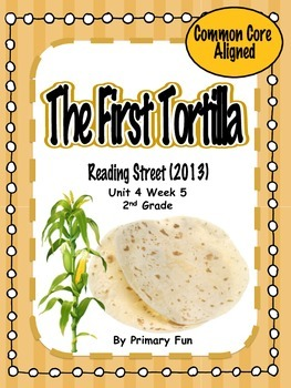 The First Tortilla-Reading Street (2013) 2nd Grade Unit 4 Week 5