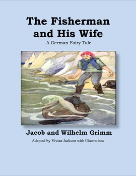 The Fisherman and His Wife: A German Fable From the Brothe