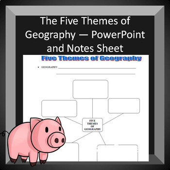The Five Themes of Geography -- PowerPoint and Notes Sheet