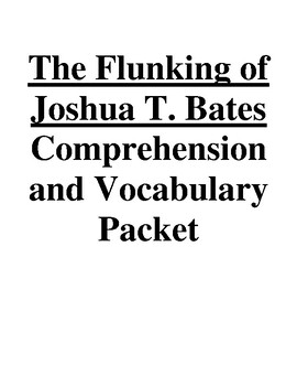 The Flunking of Joshua T. Bates Guided Reading Unit Level Q