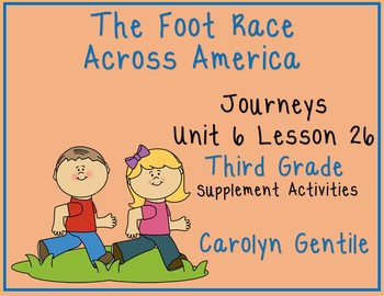 The Foot Race Across America Journeys Unit 6 Lesson 26 Thi