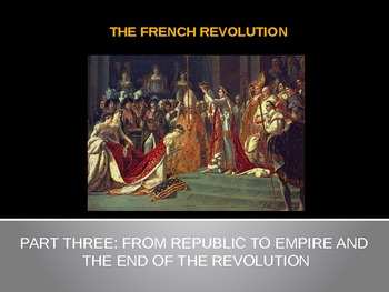 """The French Revolution - Part 3 - """"From Republic to Empire"""""""