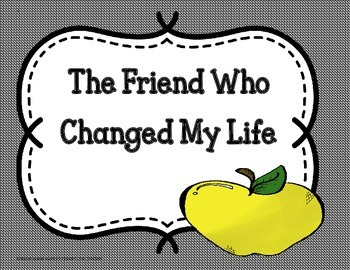 The Friend Who Changed My Life-Tri-Folds +Activities (5th