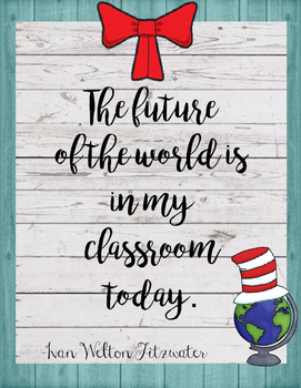 The Future of the World is in My Classroom Today Poster