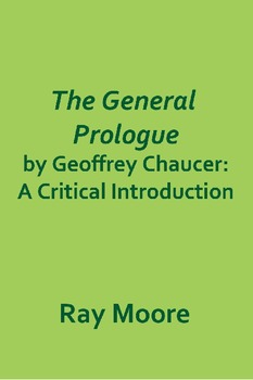 """""""The General Prologue""""  by Geoffrey Chaucer: A Critical In"""