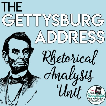The Gettysburg Address Rhetorical Analysis Activity Packet