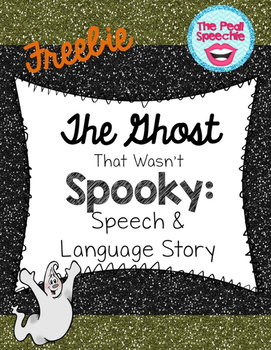 The Ghost That Wasn't Spooky: Speech and Language Hallowee