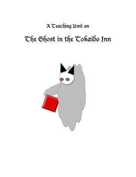 The Ghost in the Tokaido Inn Teaching Unit: Activities, Q