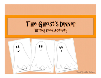 The Ghost's Dinner Writing Book/Reading Activity