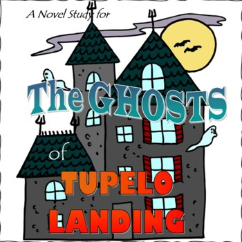 The Ghosts of Tupelo Landing, by Sheila Turnage; A Novel S
