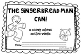 The Gingerbread Man Can! {A book about action verbs}