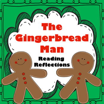The Gingerbread Man Reading Reflections!