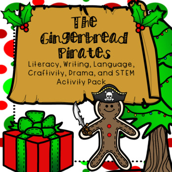 The Gingerbread Pirates Literacy, Writing, Craftivity, Dra