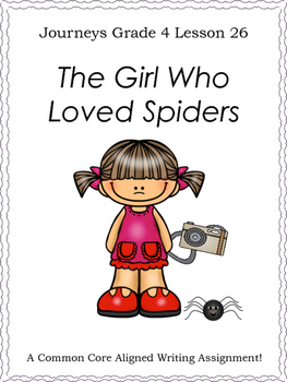 The Girl Who Loved Spiders--Writing Prompt-Journeys Grade